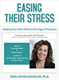 Easing Their Stress: Helping Our Girls Thrive in the Age of Pressure
