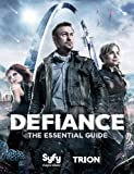 Defiance:The Essential Guide by Syfy and Trion Worlds