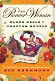 img - for The Pioneer Woman: Black Heels to Tractor Wheels--A Love Story 1st (first) Edition by Drummond, Ree published by William Morrow (2011) Hardcover book / textbook / text book