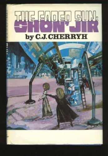 The Faded Sun: Shon'jir, C. J CHERRYH