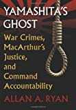 img - for Yamashita's Ghost: War Crimes, MacArthur's Justice, and Command Accountability (Modern War Studies) book / textbook / text book