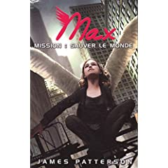 [Patterson, James] Maximum Ride - Tome 3: Mission: Sauver le monde 51EbePr%2BIML._SL500_AA240_