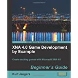 "XNA 4.0 Game Development by Example: Beginner's Guidevon ""Jaegers Kurt"""