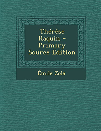 Therese Raquin - Primary Source Edition