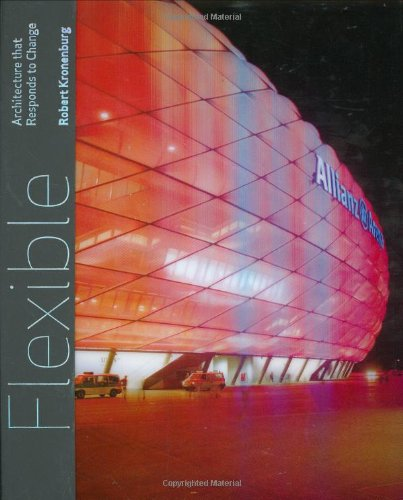 Flexible: Architecture that Responds to Change