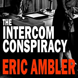 The Intercom Conspiracy | [Eric Ambler]