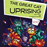 Childrens Books: The Great Cat Uprising: Adventure & Education series for ages 2-6 (Values for Kids)