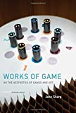 Works of Game - On the Aesthetics of Games and Art