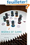 Works of Game - On the Aesthetics of...