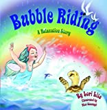 Bubble Riding: A Relaxation Story Designed to Teach Children a Visualization Technique to Increase Creativity While Lowering Stress and Anxiety