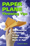 Paper Plane Throwing Tips: The Essent...