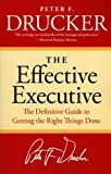 img - for The Effective Executive: The Definitive Guide to Getting the Right Things Done (Harperbusiness Essentials) book / textbook / text book