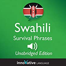 Learn Swahili: Swahili Survival Phrases: Lessons 1-50  by InnovativeLanguage.com Narrated by uncredited