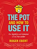 51Ebs9AyKtL. SL160  The Pot and How to Use It: The Mystery and Romance of the Rice Cooker