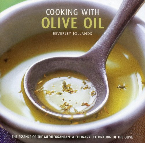 Cooking with Olive Oil by Anness Publishing Ltd