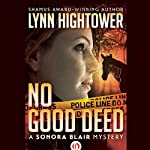 No Good Deed: The Sonora Blair Mysteries, Book 3 | Lynn Hightower