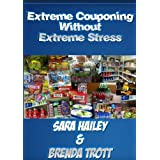 How to Extreme Coupon Without Extreme Stress ~ Brenda Trott