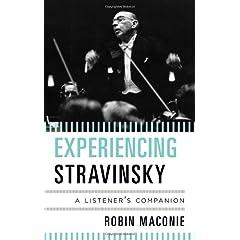Experiencing Stravinsky: A Listener's Companion