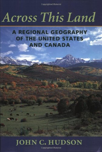 Across This Land: A Regional Geography of the United...