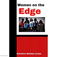 Women on the Edge Audiobook by Karoline Bethea-Jones Narrated by Joanne Trimble