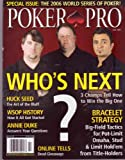 July 2006 *POKER PRO* Magazine Featuring, Special Issue : The 2006 WSOP, WHO's NEXT?