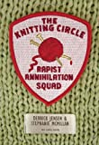 The Knitting Circle Rapist Annihilation Squad (Flashpoint Press) (1604865962) by Jensen, Derrick