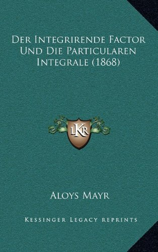 Der Integrirende Factor Und Die Particularen Integrale (1868)