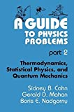 img - for A Guide to Physics Problems: Part 2: Thermodynamics, Statistical Physics, and Quantum Mechanics (Language of Science) by Sidney B. Cahn (1997-08-31) book / textbook / text book