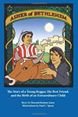Asher of Bethlehem: The Story of a Young Beggar, His Best Friend, and the Birth of an Extraordinary Child