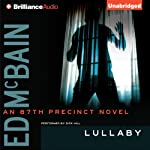Lullaby: An 87th Precinct Mystery, Book 41 (       UNABRIDGED) by Ed McBain Narrated by Dick Hill