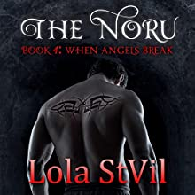 When Angels Break: The Noru Series, Book 4 Audiobook by Lola StVil Narrated by Jennifer O' Donnell, Jason Clarke