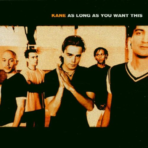 Kane - As Long As You Want This - Zortam Music