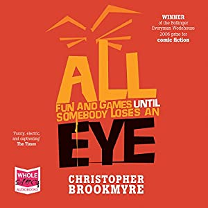 All Fun and Games Until Somebody Loses an Eye Audiobook