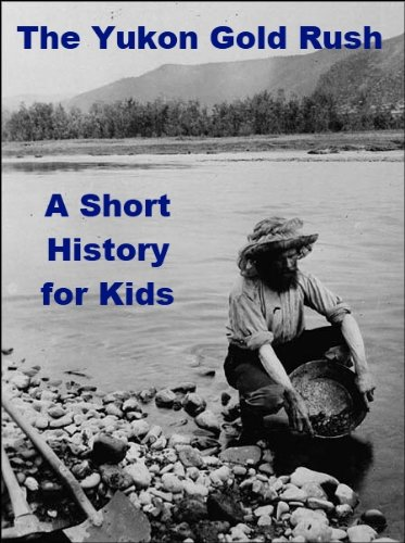 gold rush pictures for kids. Buy middot; The Yukon Gold Rush - A