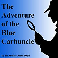 The Adventure of the Blue Carbuncle (       UNABRIDGED) by Sir Arthur Conan Doyle Narrated by Walter Zimmerman, Walter Covell