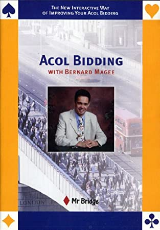 Acol Bidding With Bernard Magee The New Interactive Way of Improving Your Acol Bidding