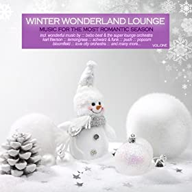 Winter Wonderland Lounge, Vol. 1 - Music for the Most Romantic Season