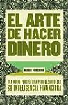 El arte de hacer dinero: Una nueva pe...