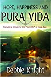 img - for Hope, Happiness and Pura Vida: Pursuing a dream for the
