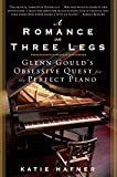 img - for A Romance on Three Legs: Glenn Gould's Obsessive Quest for the Perfect Piano book / textbook / text book