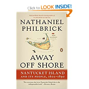 Away Off Shore: Nantucket Island and Its People, 1602-1890 by Nathaniel Philbrick