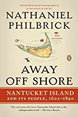 Away Off-Shore: Nantucket Island and Its People, 1602-1890