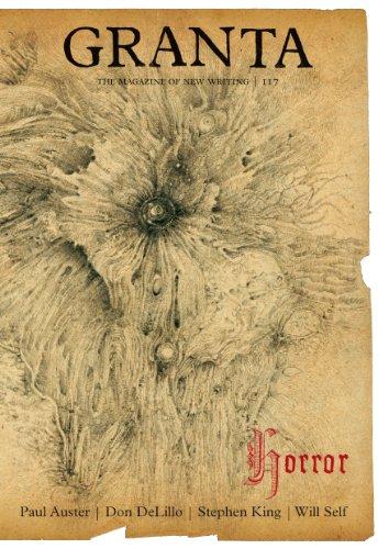 Granta 117: Horror (Granta: The Magazine of New Writing)