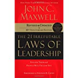 The 21 Irrefutable Laws of Leadership: Follow Them and People Will Follow You (10th Anniversary Edition) by John C. Maxwell and Steven R. Covey  (Sep 18, 2007)