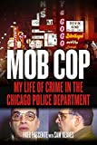 img - for Mob Cop: My Life of Crime in the Chicago Police Department book / textbook / text book