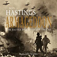Armageddon Audiobook by Max Hastings Narrated by John Sessions