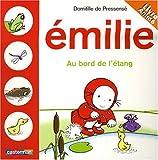 echange, troc Domitille de Pressensé - Emilie Flip-Flap : Emilie au bord de l'étang
