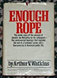 img - for Enough Rope The Inside Story of the Censure of Senator Joe mcCarthy By His Colleagues book / textbook / text book