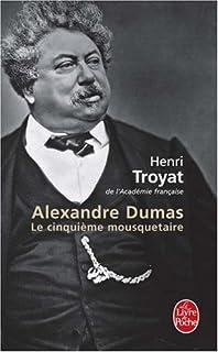Alexandre Dumas : le cinquième mousquetaire