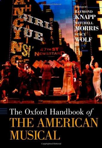 The Oxford Handbook of The American Musical (Oxford Handbooks)